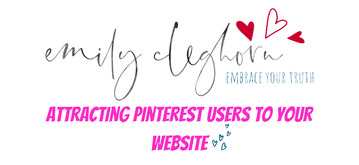 Emily Cleghorn Attracting Pinterest Users To Your Website